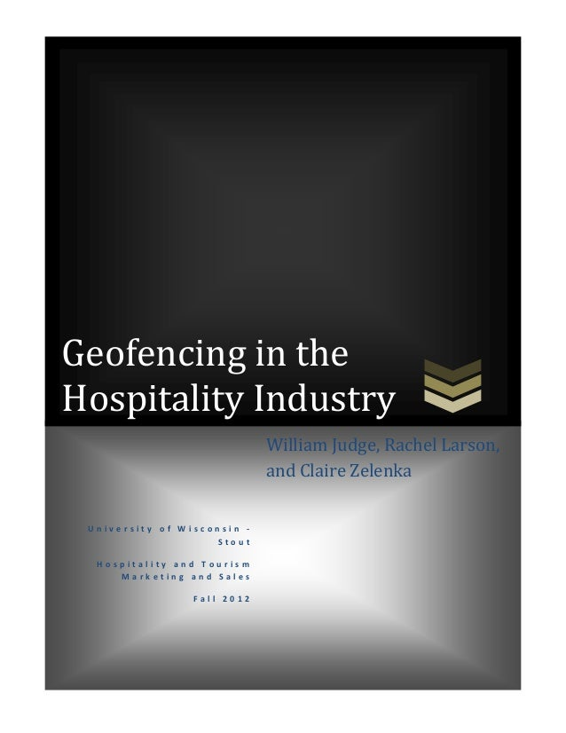 Geofencing in theHospitality Industry                             William Judge, Rachel Larson,                           ...