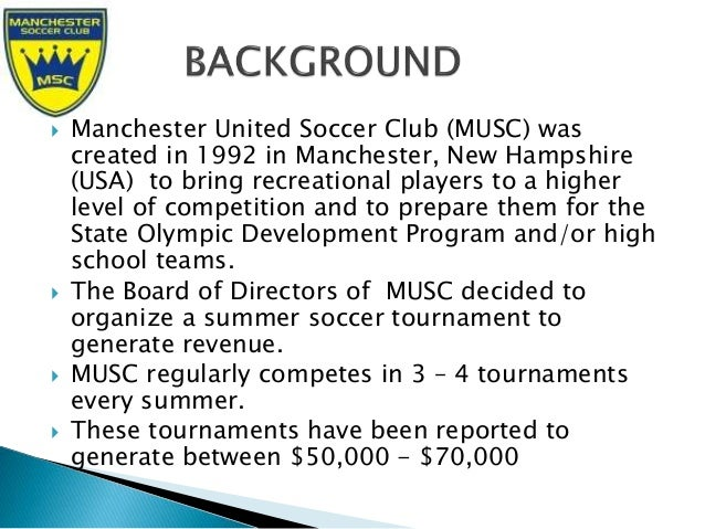 major deliverables of a soccer tournament Manchester united soccer club case manchester united soccer club case question 1 major deliverables the major deliverables of the project are identified as follows.