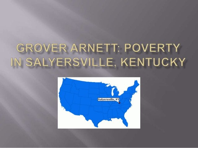  Born and raised in the town of Salyersville, Kentucky, William Grover Arnett experienced firsthand the realities of livi...