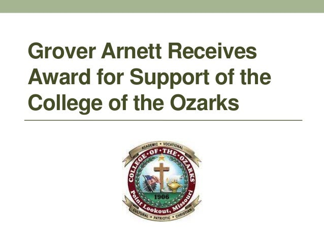 Grover Arnett ReceivesAward for Support of theCollege of the Ozarks