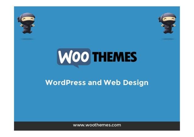 WordPress and Web Design www.woothemes.com