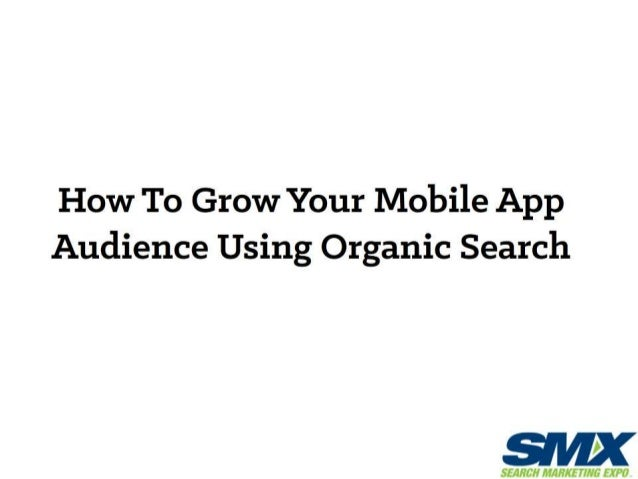 How To Grow Your Mobile App Audience Using Organic Search