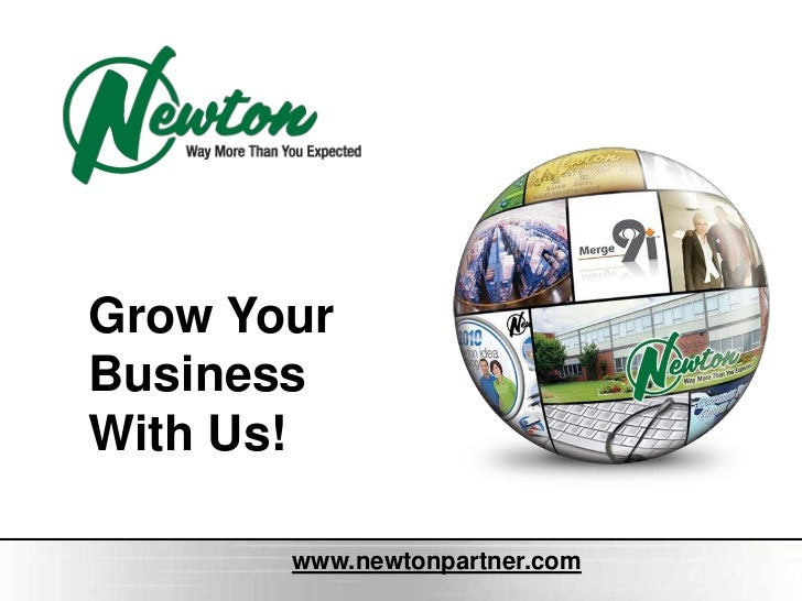 Grow Your Business With Us!<br />www.newtonpartner.com<br />