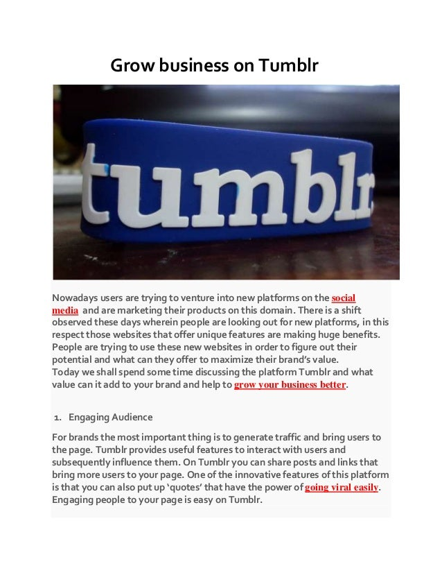 Grow business on Tumblr Nowadays users are trying to venture into new platforms on the social media and are marketing thei...