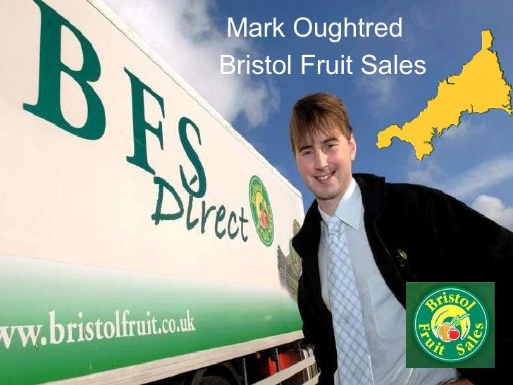 Mark Oughtred Bristol Fruit Sales