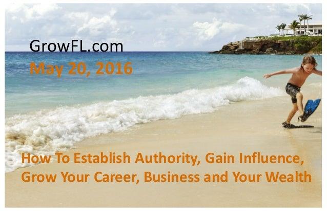 1©ADVICEINTERACTIVEGROUP,LLC|2016|AllRightsReserved 1 HowToEstablishAuthority,GainInfluence, GrowYourCar...