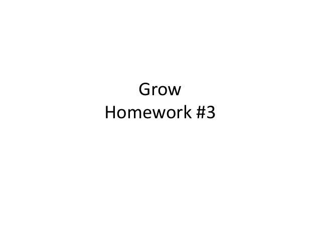 GrowHomework #3