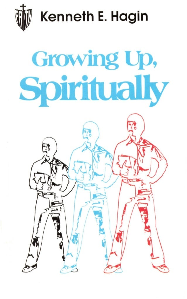 GROWING UP, SPIRITUALLY