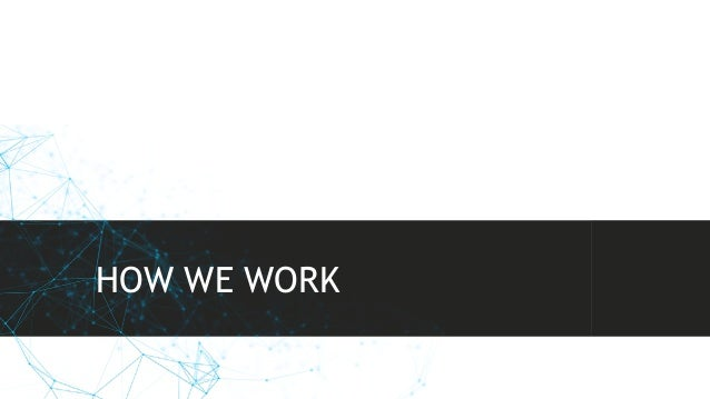 HOW WE WORK