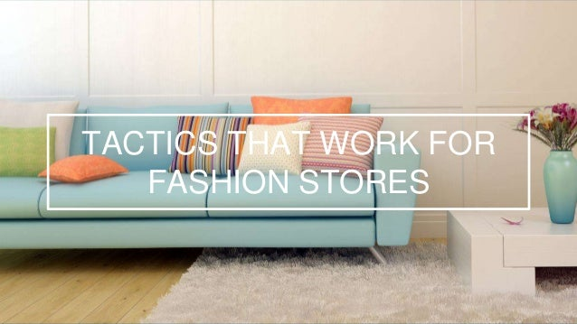 Tactics That Work For Fashion Stores