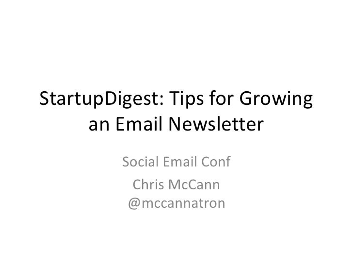 StartupDigest: Tips for Growing an Email Newsletter<br />Social Email Conf<br />Chris McCann@mccannatron<br />
