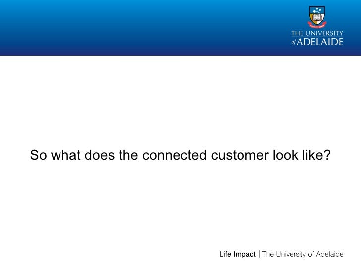 So what does the connected customer look like?