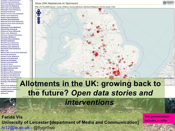 Allotments in the UK: growing back to the future?  Open data stories and interventions  Farida Vis University of Leicester...