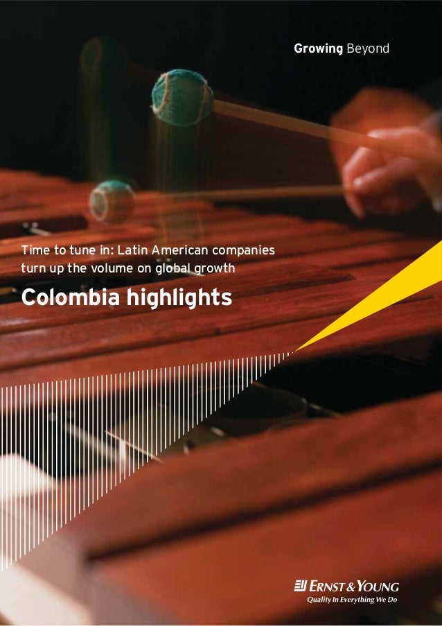 Colombia highlightsTime to tune in: Latin American companiesturn up the volume on global growthGrowing Beyond