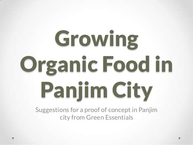 Growing Organic Food in Panjim City Suggestions for a proof of concept in Panjim city from Green Essentials