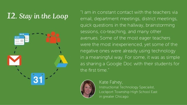 """12. Stay in the Loop """"I am in constant contact with the teachers via email, department meetings, district meetings, quick ..."""