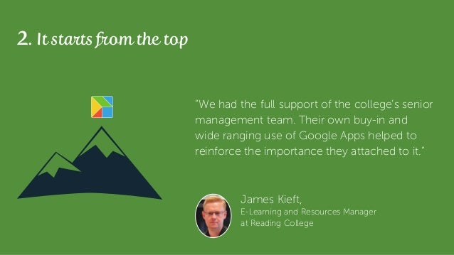 """James Kieft, E-Learning and Resources Manager at Reading College 2. It starts from the top """"We had the full support of the..."""