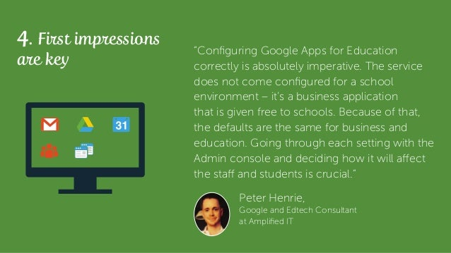 """Peter Henrie, Google and Edtech Consultant at Amplified IT 4. First impressions are key """"Configuring Google Apps for Educa..."""