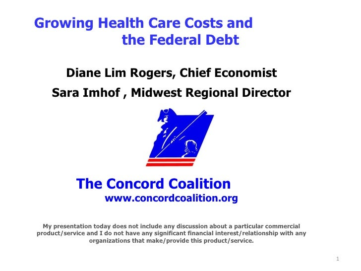 Diane Lim Rogers, Chief Economist Sara Imhof , Midwest Regional Director The Concord Coalition   www.concordcoalition.org ...