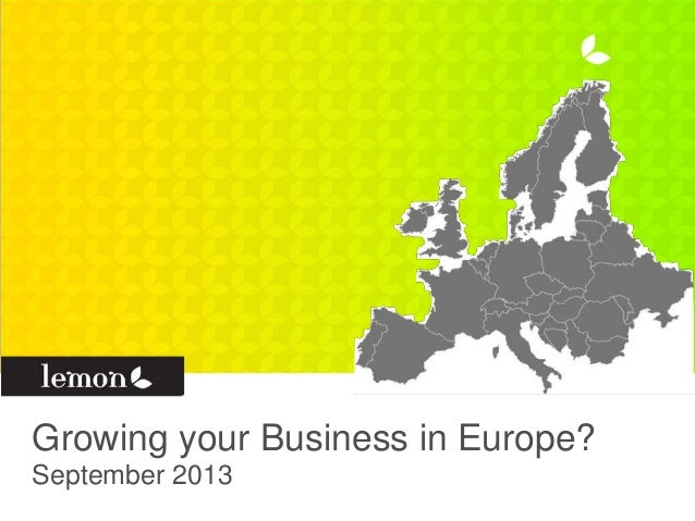 Growing your Business in Europe? September 2013