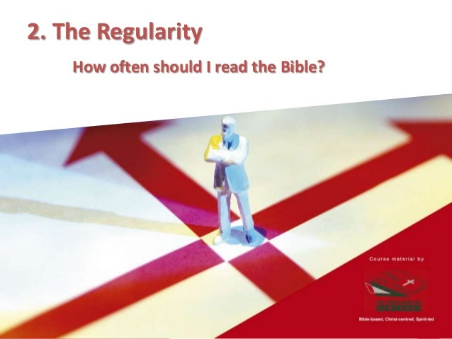 The Regularity The testimony of Scripture is clear: we need to cultivate a holy habit of daily Bible reading. We should se...