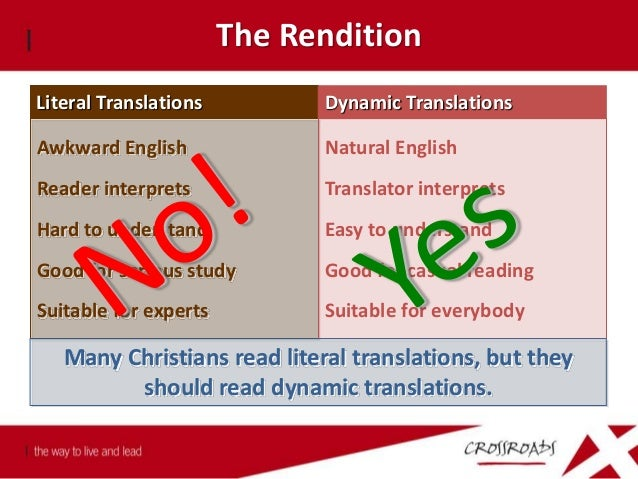 The Rendition Literal Dynamic Free Paraphrase ESV LEB NASB NKJV NRSV GW NET NIV ISV CEV GNB (TEV) NCV NiRV NLT Living Bibl...