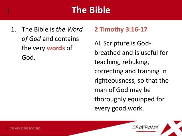 The Bible 1. The Bible is the Word of God and contains the very words of God. 2. The Lord has commanded us to read the Wor...