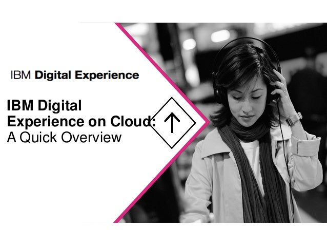IBM Digital Experience on Cloud: A Quick Overview