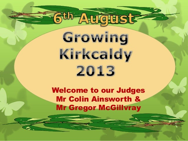 Welcome to our Judges Mr Colin Ainsworth & Mr Gregor McGillvray