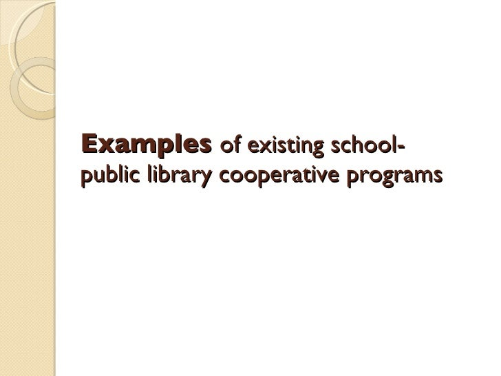 Examples  of existing school-public library cooperative programs