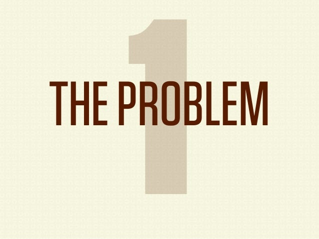 1THE PROBLEM