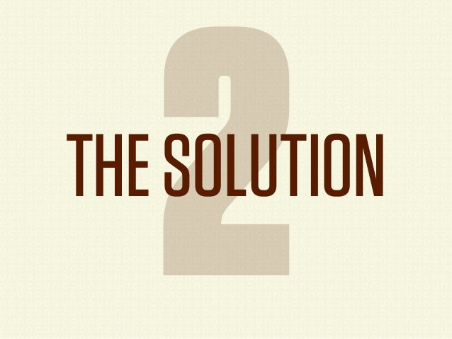 2THE SOLUTION