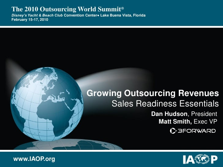 The 2010 Outsourcing World Summit® Disney's Yacht & Beach Club Convention Center● Lake Buena Vista, Florida February 15-17...