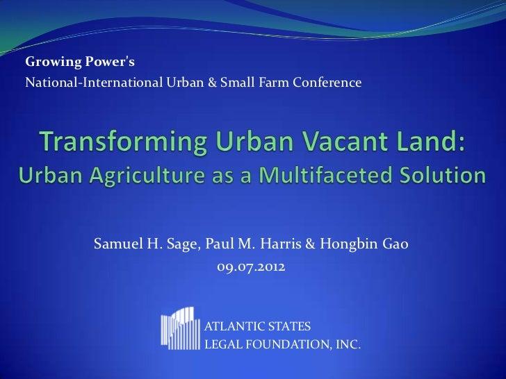 Growing PowersNational-International Urban & Small Farm Conference          Samuel H. Sage, Paul M. Harris & Hongbin Gao  ...