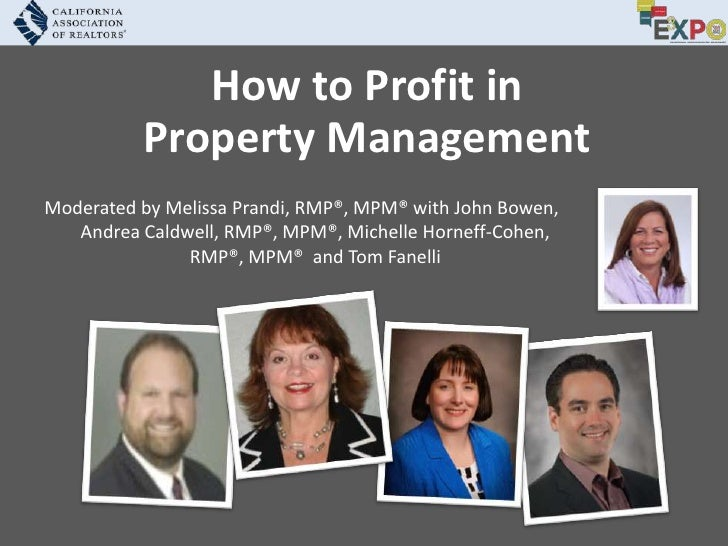 How to Profit in <br />Property Management<br />Moderated by Melissa Prandi, RMP®, MPM®with John Bowen, Andrea Caldwell, R...
