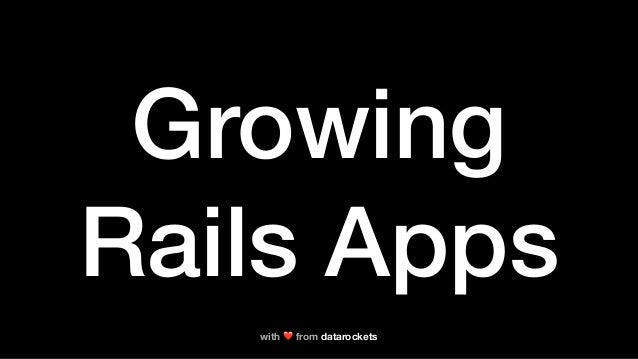 Growing Rails Apps with ❤ from datarockets