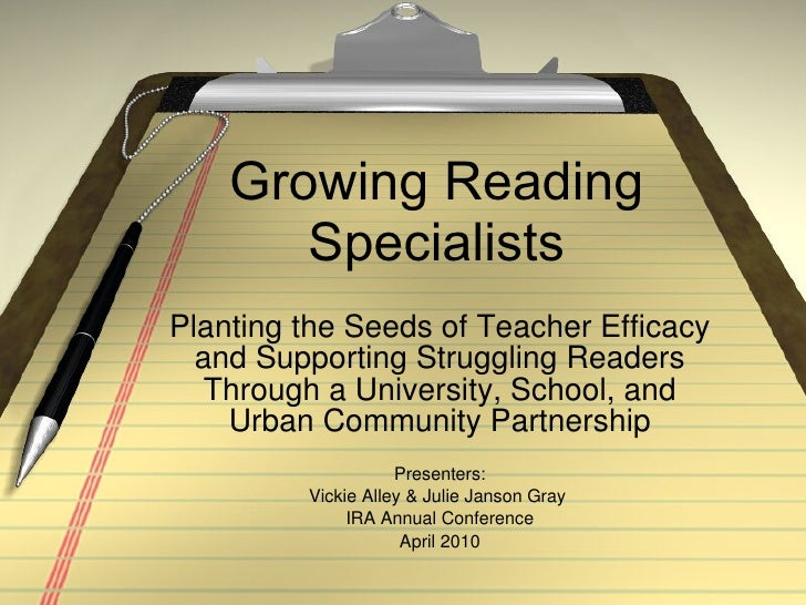 Growing Reading Specialists Planting the Seeds of Teacher Efficacy and Supporting Struggling Readers Through a University,...