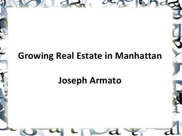 Growing Real Estate in Manhattan Joseph Armato