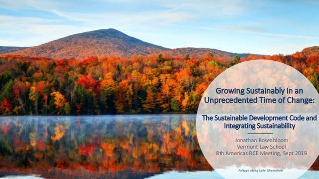 Growing Sustainably in an Unprecedented Time of Change: The Sustainable Development Code and Integrating Sustainability Fo...