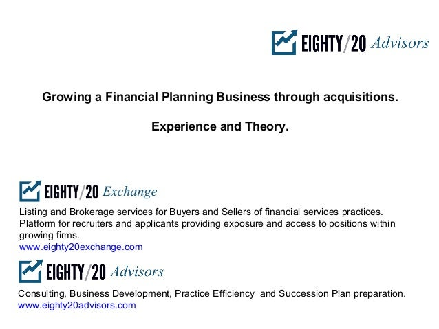 Growing a Financial Planning Business through acquisitions.                              Experience and Theory.Listing and...