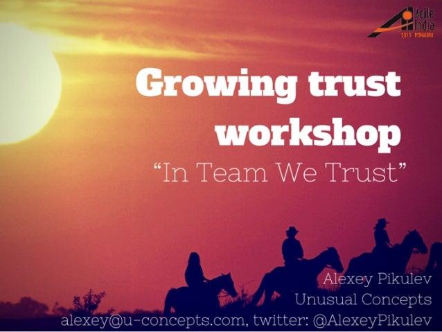 Workshop Activity «Trust Meter»: - Pick up a sticky dot - Put dot on the «Trust Meter» flip-chart - Form teams 10 min