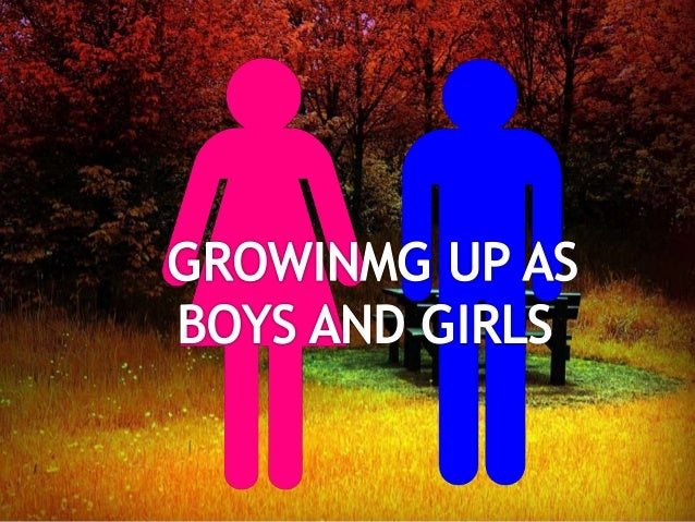 Growing up as boys and girls