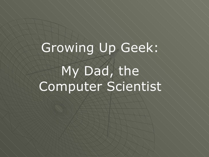 Growing Up Geek: My Dad, the Computer Scientist