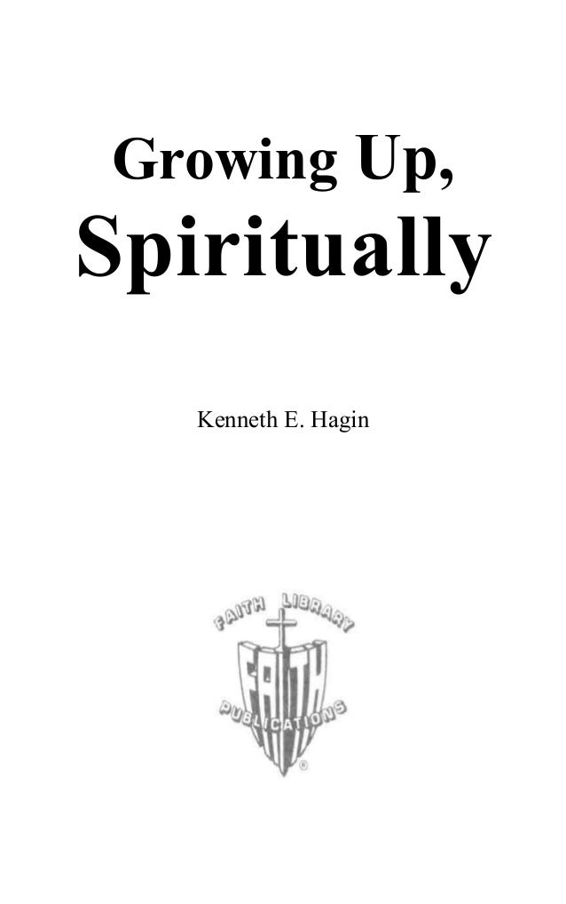 Growing Up Spiritually By Kenneth Hagin Pdf