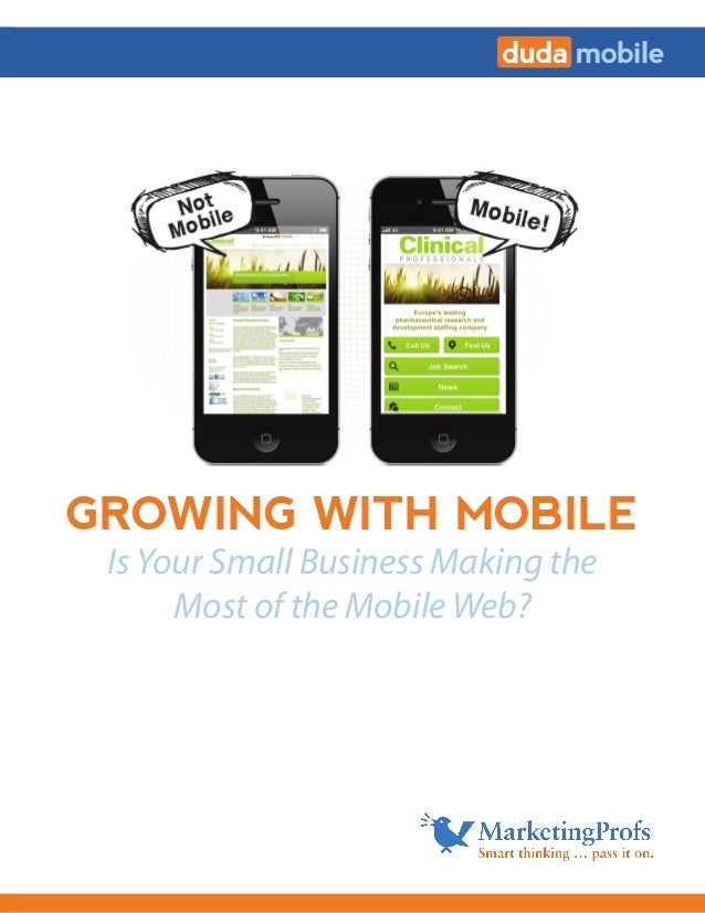 GROWING WITH MOBILEGROWING WITH MOBILEIsYour Small Business Making theMost of the Mobile Web?