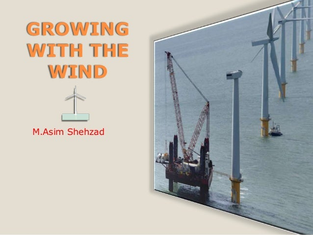 GROWINGWITH THE  WINDM.Asim Shehzad