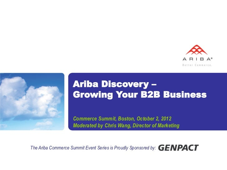 Ariba Discovery –                     Growing Your B2B Business                     Commerce Summit, Boston, October 2, 20...