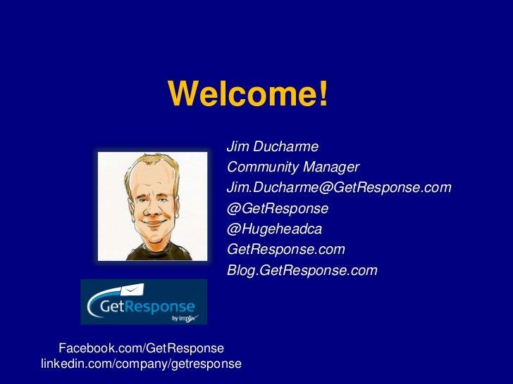 Welcome!                             Jim Ducharme                             Community Manager                           ...