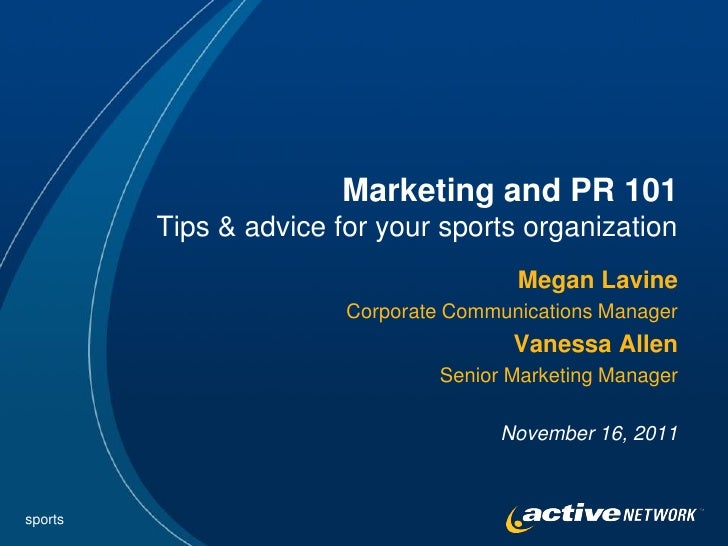 Marketing and PR 101         Tips & advice for your sports organization                                        Megan Lavin...