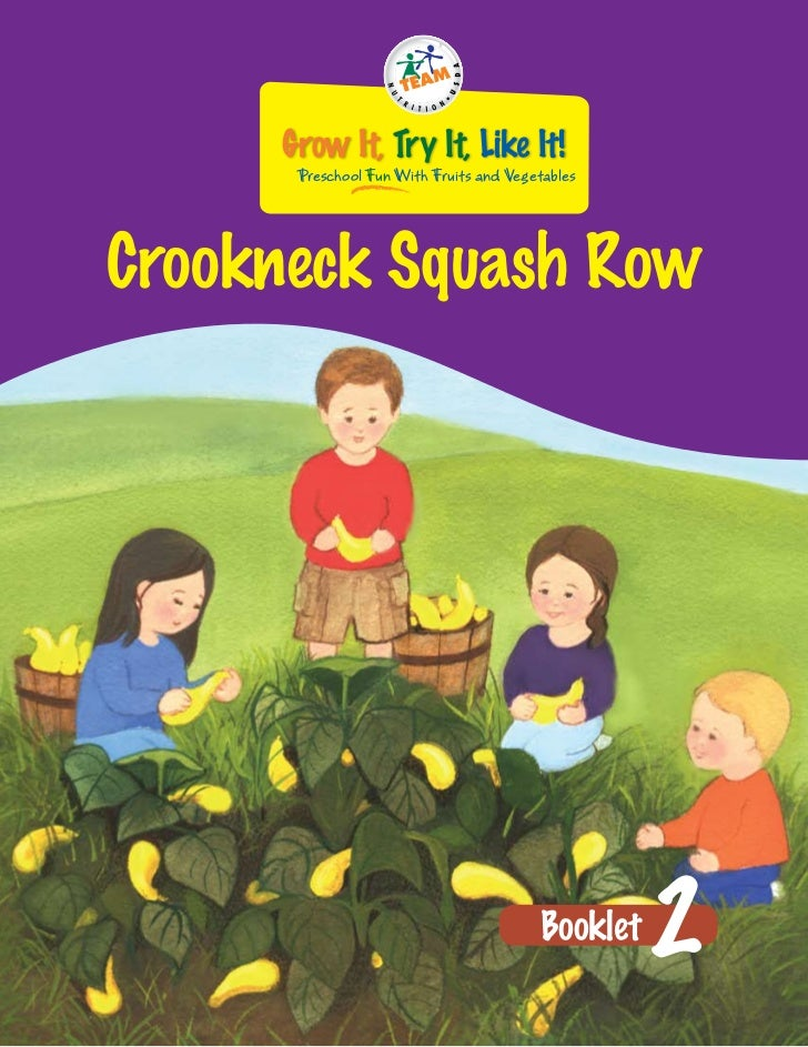 Grow It, Try It, Like It!      Preschool Fun With Fruits and VegetablesCrookneck Squash Row                               ...